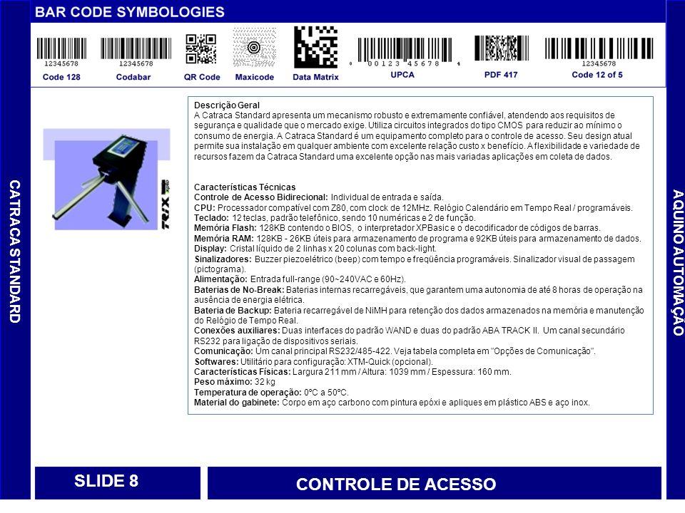 SLIDE 8 CONTROLE DE ACESSO CATRACA STANDARD AQUINO AUTOMAÇÃO