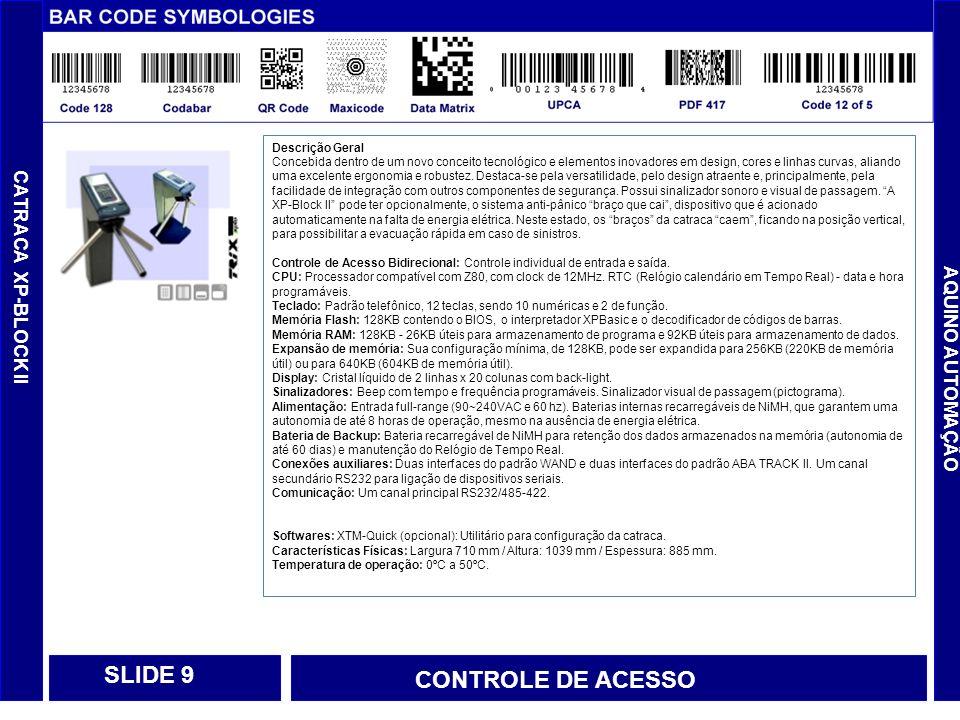SLIDE 9 CONTROLE DE ACESSO CATRACA XP-BLOCK II AQUINO AUTOMAÇÃO