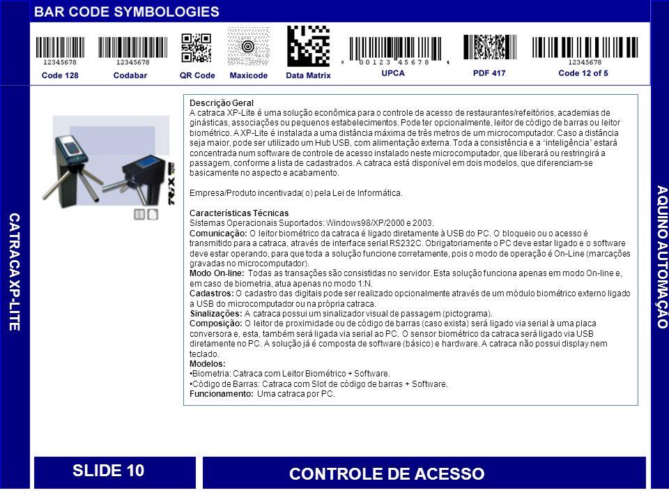 SLIDE 10 CONTROLE DE ACESSO AQUINO AUTOMAÇÃO CATRACA XP-LITE