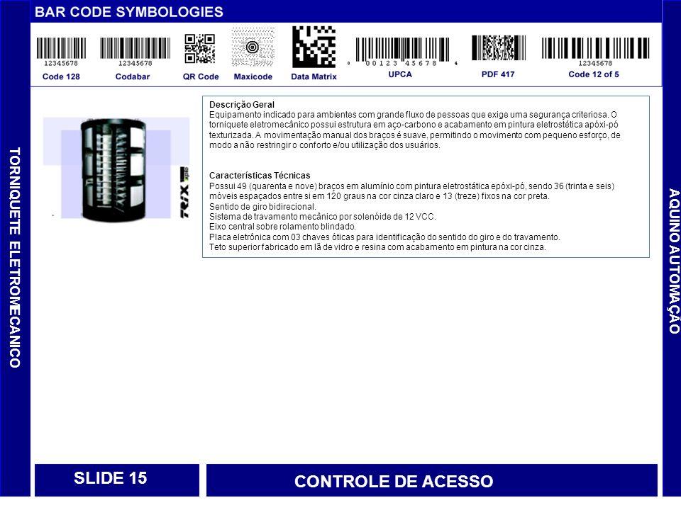SLIDE 15 CONTROLE DE ACESSO TORNIQUETE ELETROMECANICO AQUINO AUTOMAÇÃO