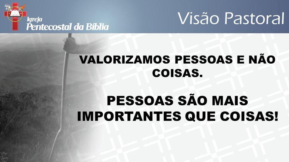 PESSOAS SÃO MAIS IMPORTANTES QUE COISAS!