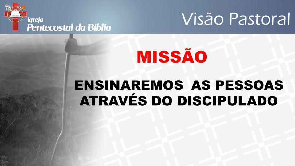 ENSINAREMOS AS PESSOAS ATRAVÉS DO DISCIPULADO