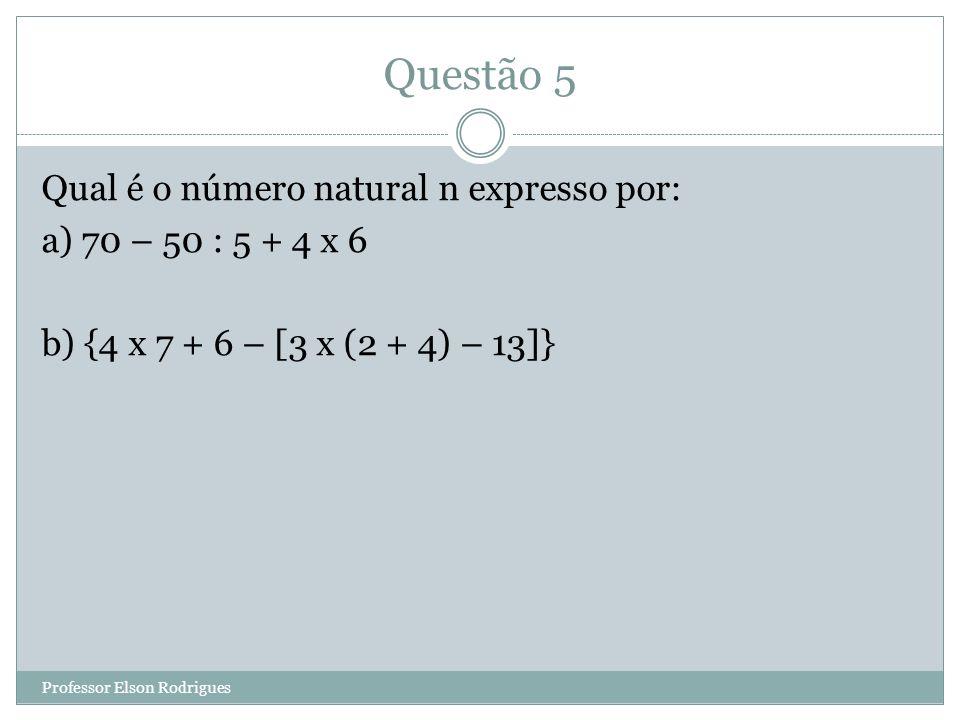 Questão 5 Qual é o número natural n expresso por: