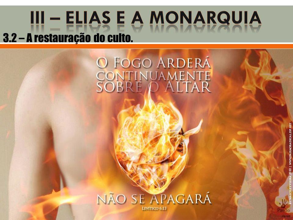 III – ELIAS E A MONARQUIA