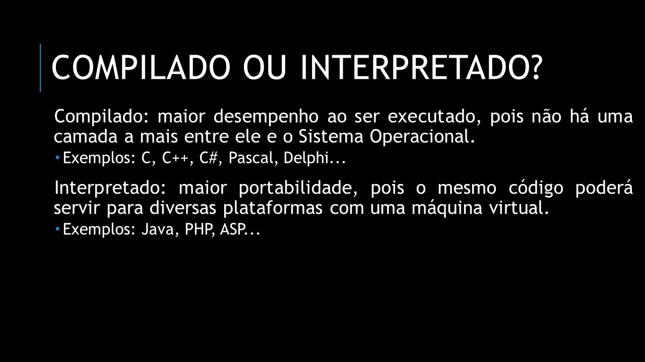 Compilado ou interpretado