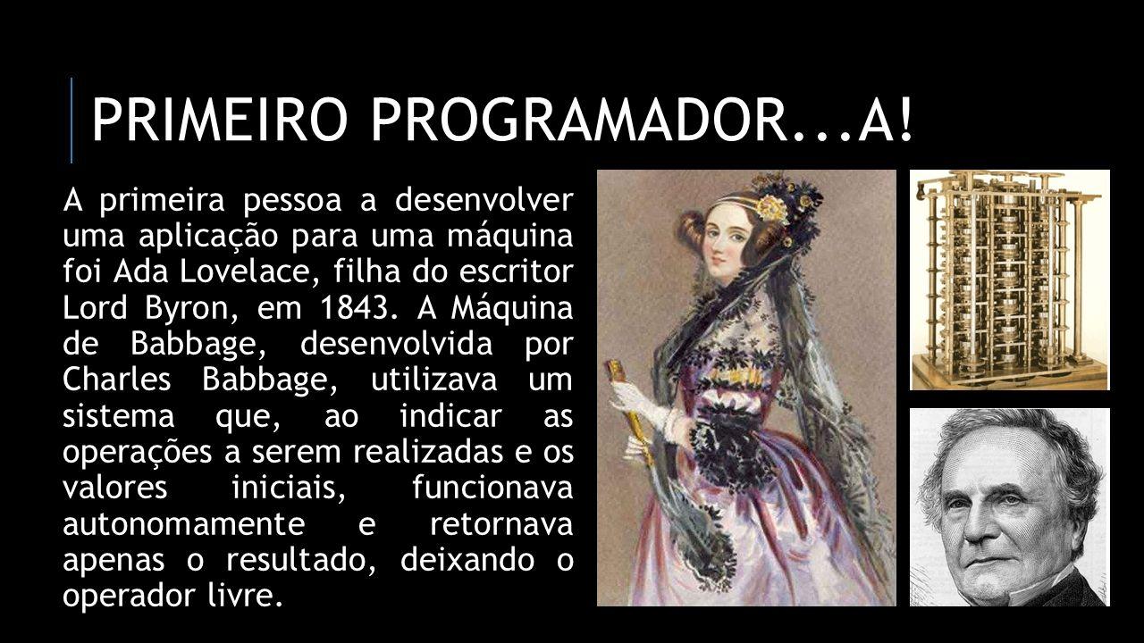 Primeiro programador...A!
