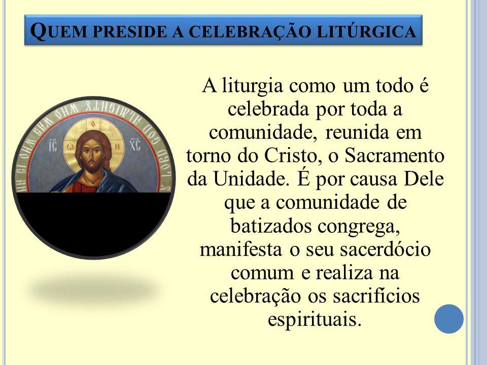 Quem preside a celebração litúrgica