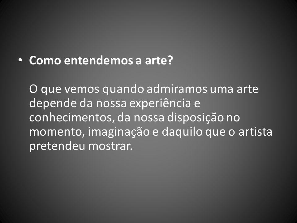 Como entendemos a arte.