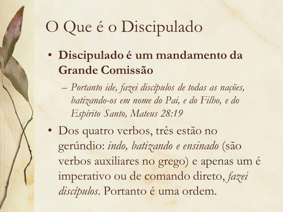 O Que é o Discipulado Discipulado é um mandamento da Grande Comissão