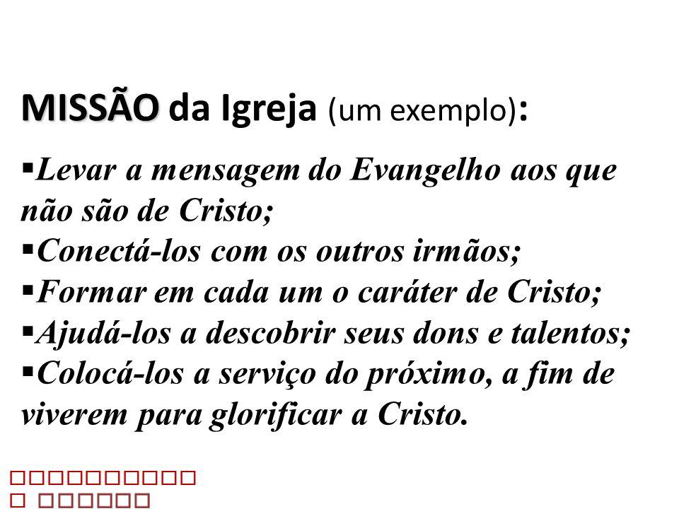 Integração MISSÃO da Igreja (um exemplo):