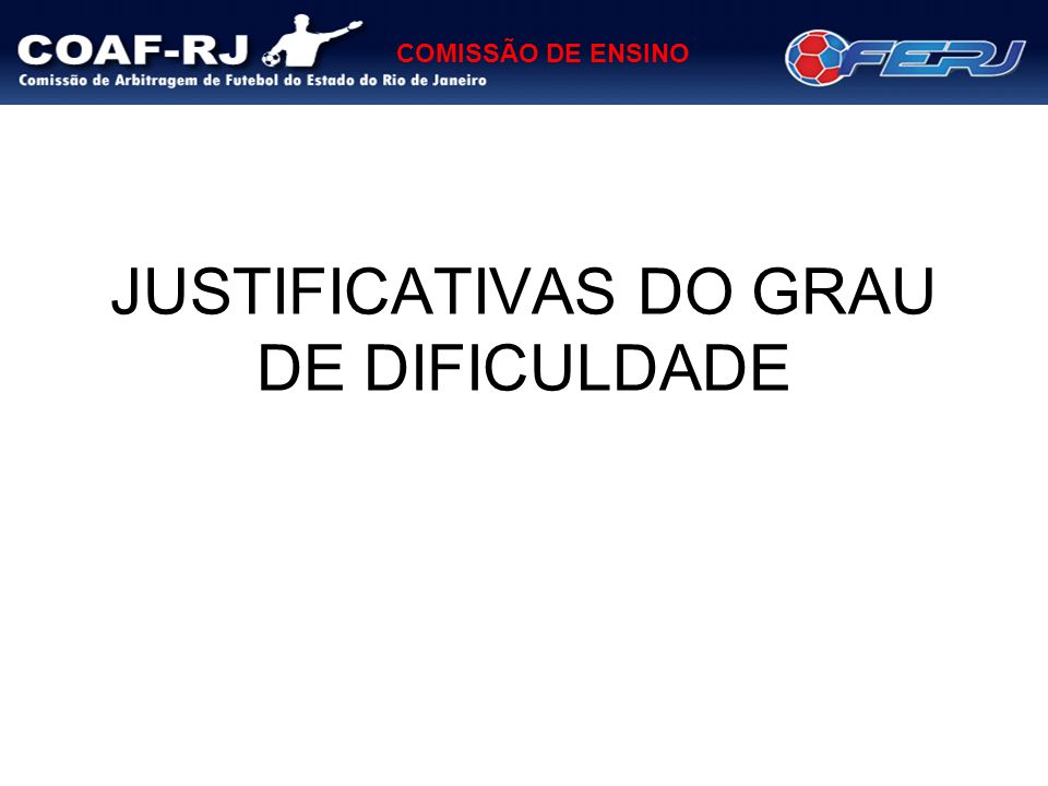 JUSTIFICATIVAS DO GRAU DE DIFICULDADE