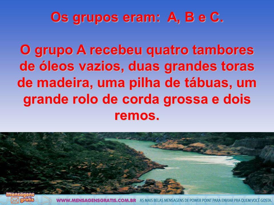 Os grupos eram: A, B e C.