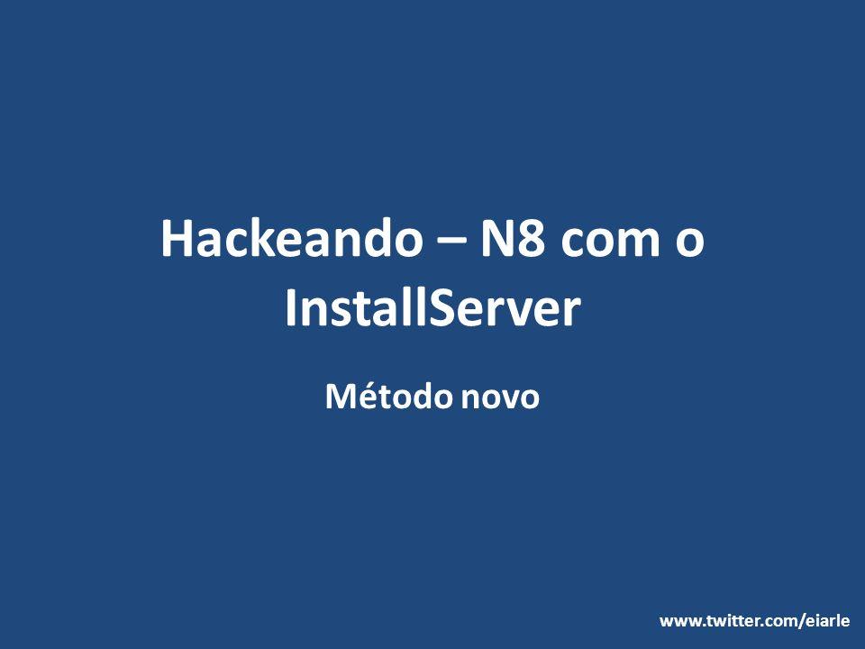 Hackeando – N8 com o InstallServer