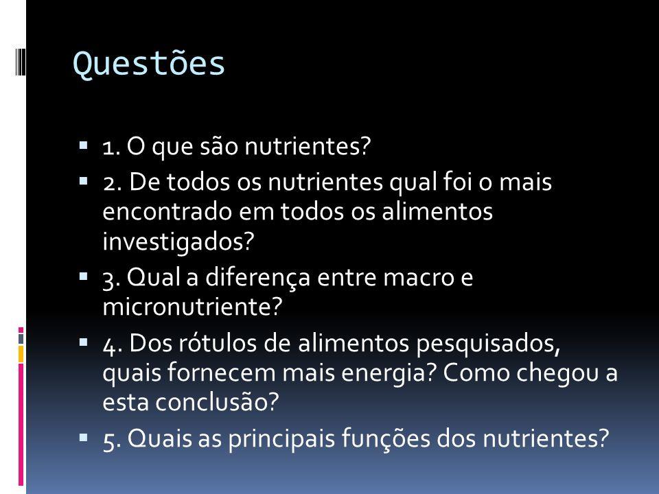 Questões 1. O que são nutrientes