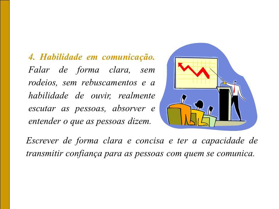 4. Habilidade em comunicação