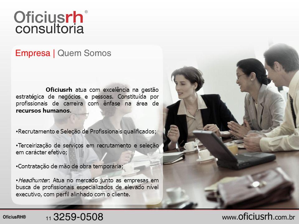 Recrutamento e Seleção de Profissionais qualificados;