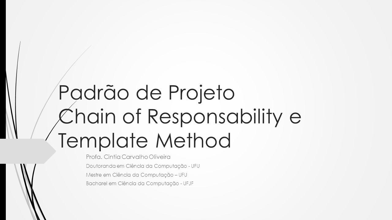 Padrão de Projeto Chain of Responsability e Template Method