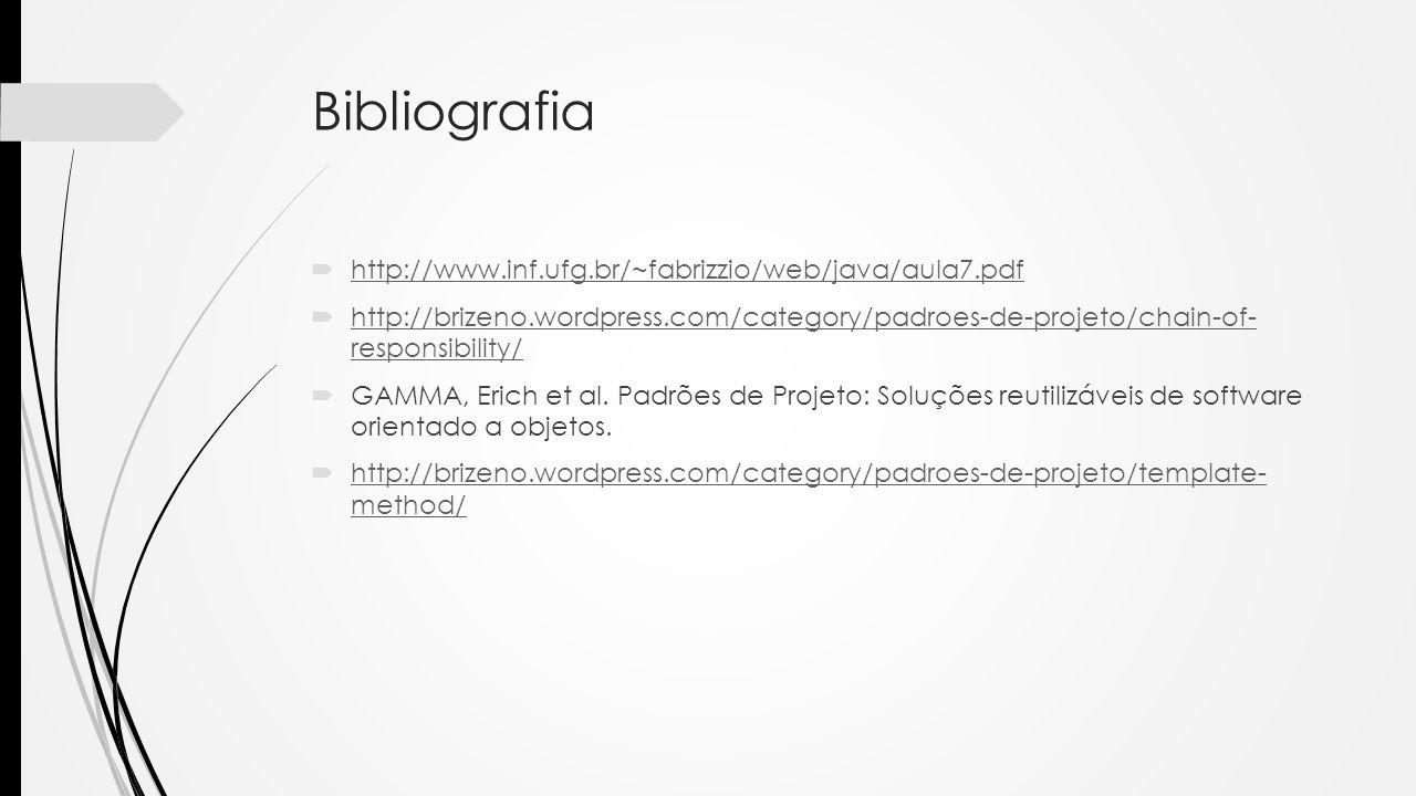 Bibliografia http://www.inf.ufg.br/~fabrizzio/web/java/aula7.pdf