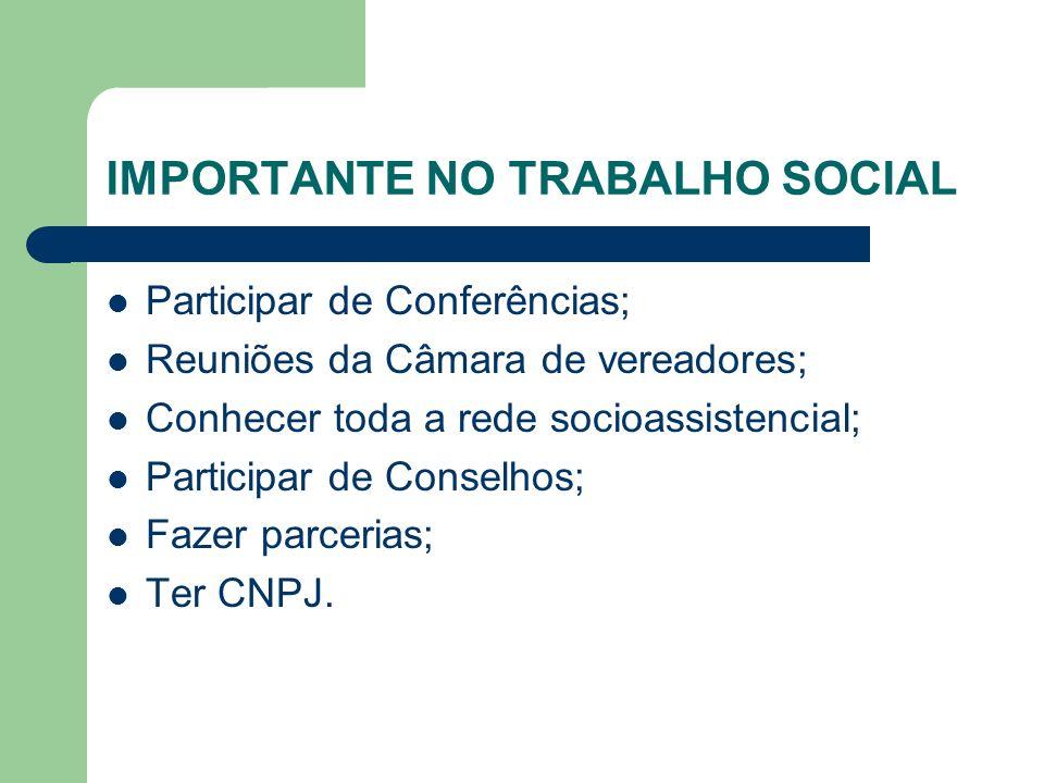 IMPORTANTE NO TRABALHO SOCIAL