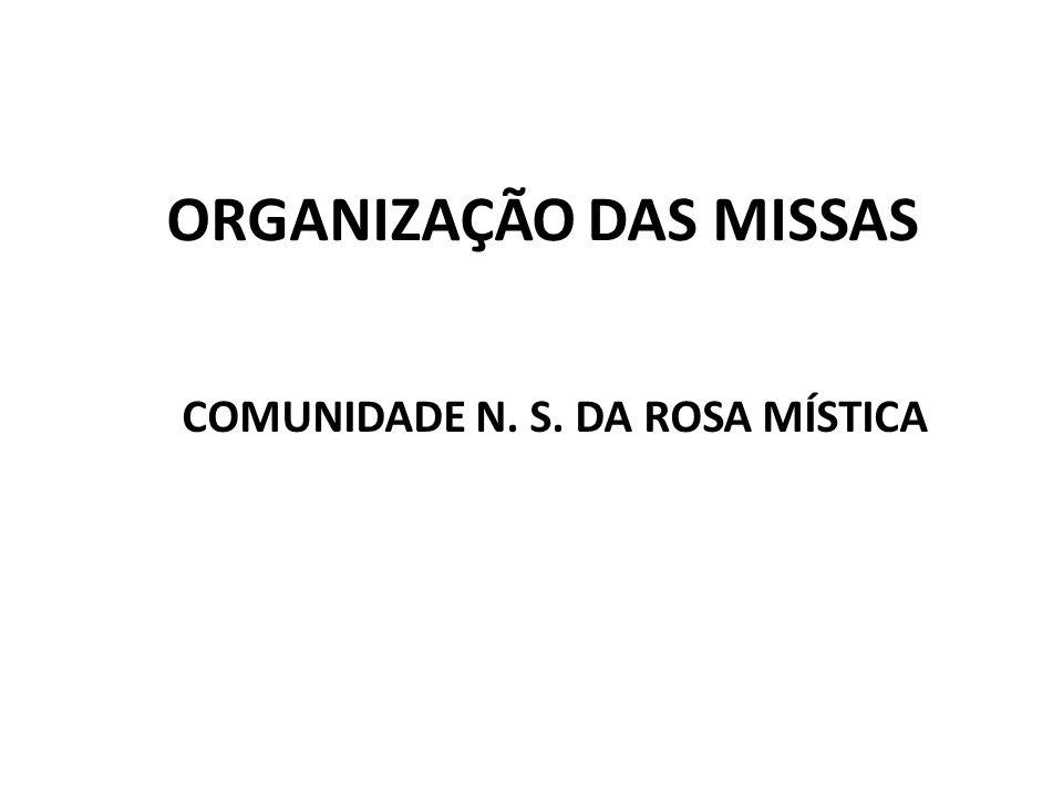 ORGANIZAÇÃO DAS MISSAS