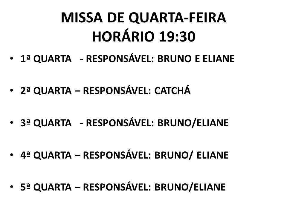 MISSA DE QUARTA-FEIRA HORÁRIO 19:30