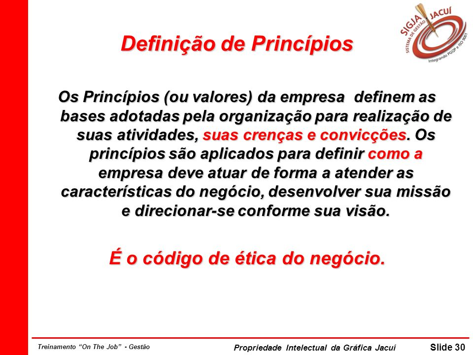 Definição de Princípios É o código de ética do negócio.