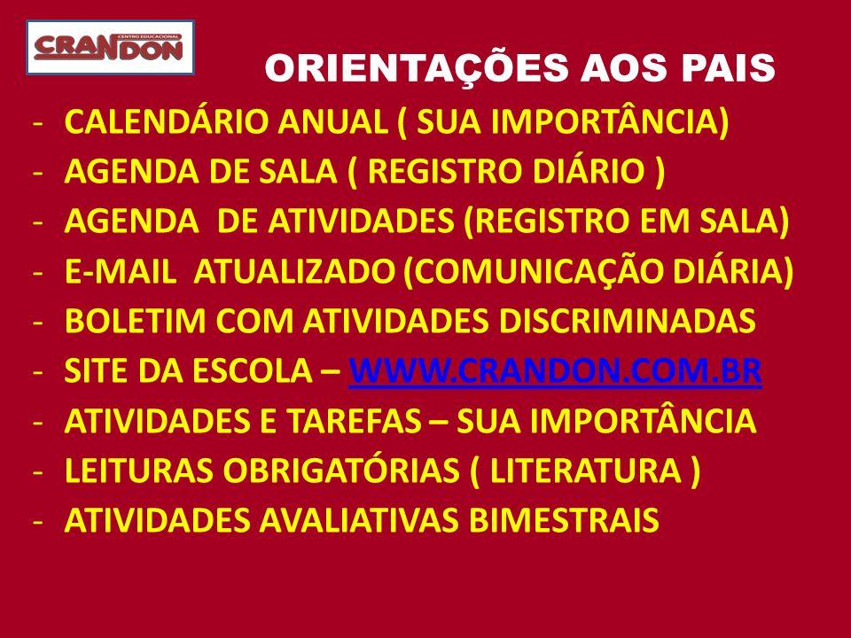 ORIENTAÇÕES AOS PAIS CALENDÁRIO ANUAL ( SUA IMPORTÂNCIA) AGENDA DE SALA ( REGISTRO DIÁRIO ) AGENDA DE ATIVIDADES (REGISTRO EM SALA)