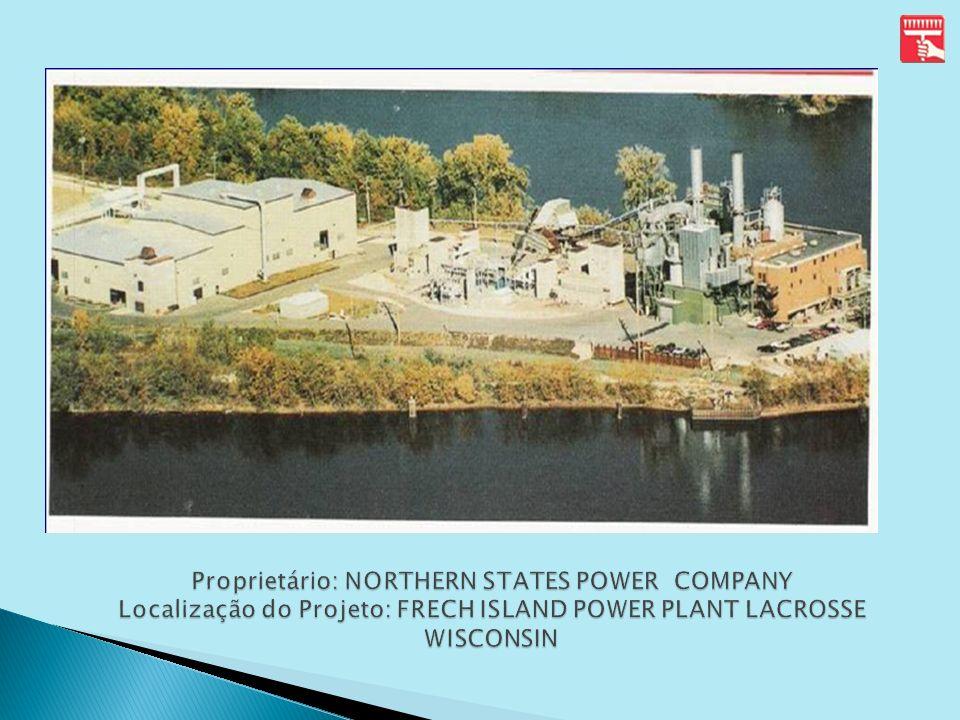 Proprietário: NORTHERN STATES POWER COMPANY Localização do Projeto: FRECH ISLAND POWER PLANT LACROSSE WISCONSIN