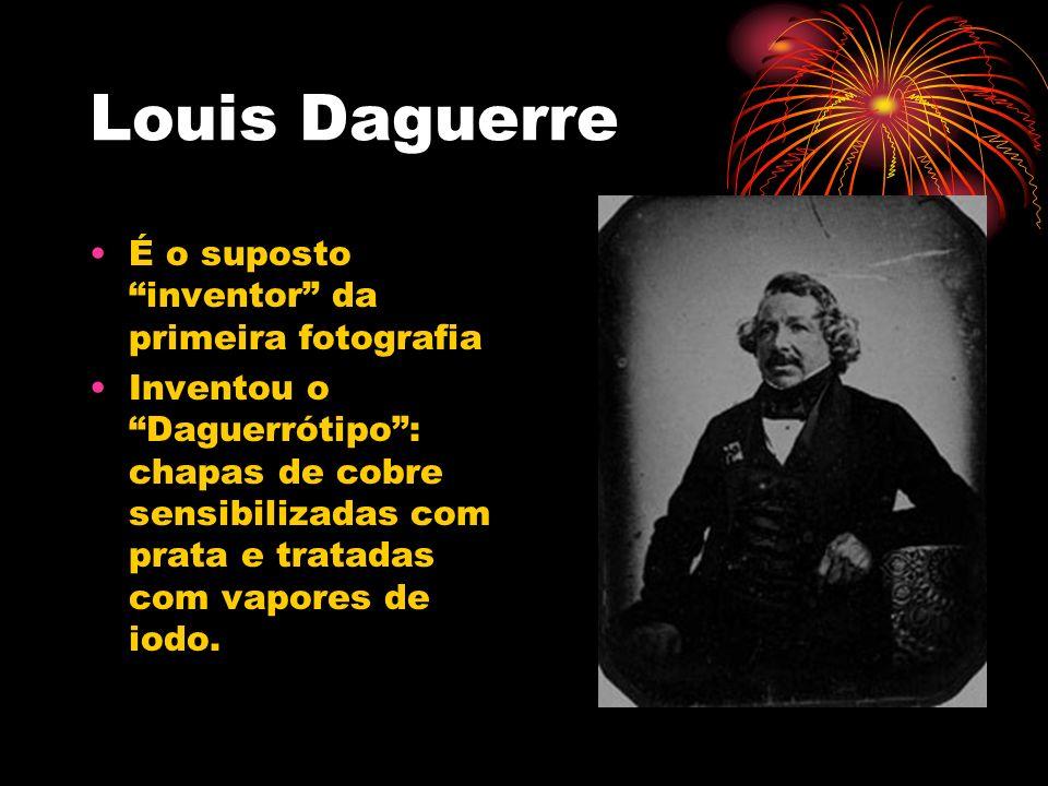 Louis Daguerre É o suposto inventor da primeira fotografia