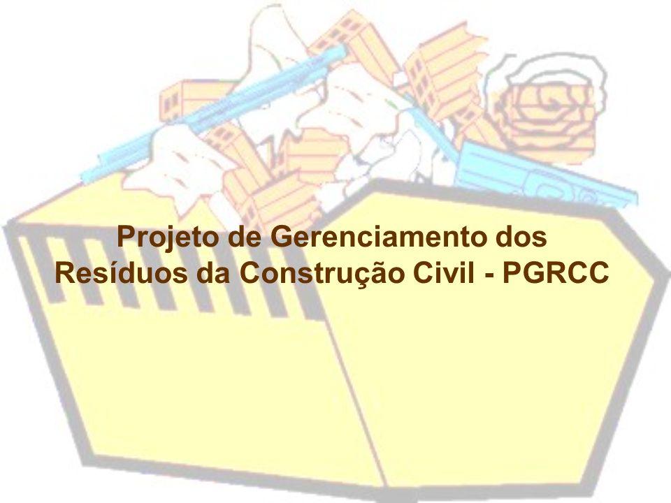 Projeto de Gerenciamento dos Resíduos da Construção Civil - PGRCC