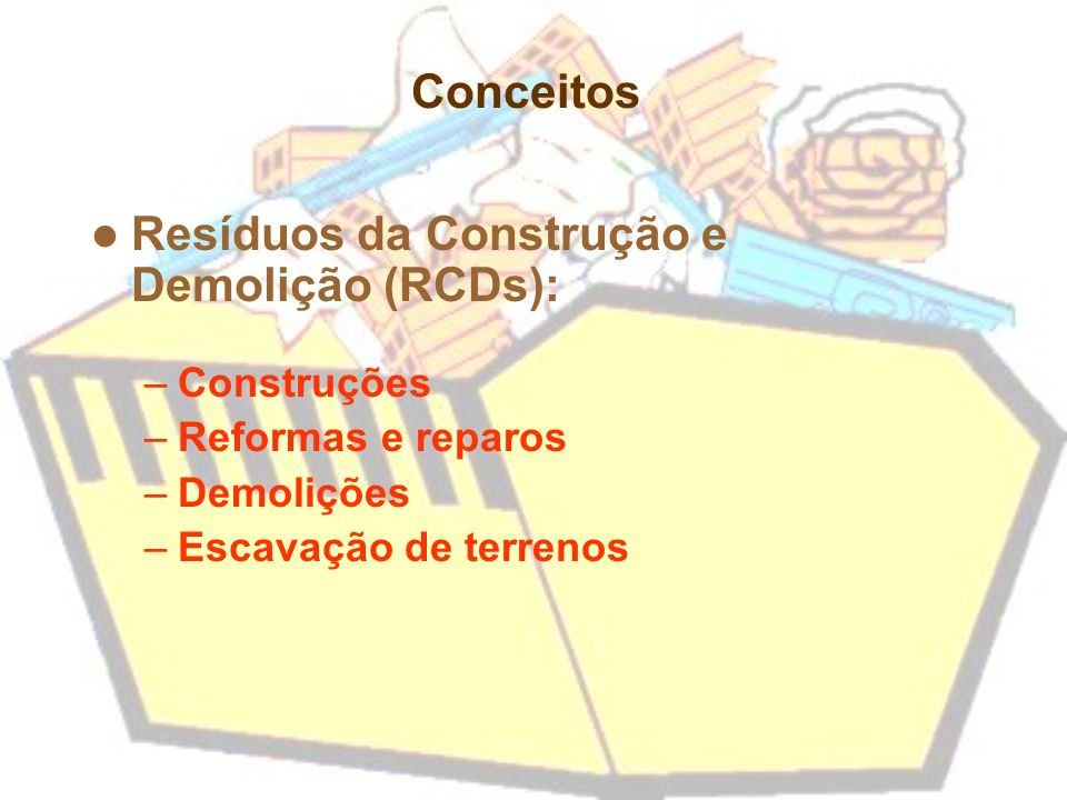 Resíduos da Construção e Demolição (RCDs):