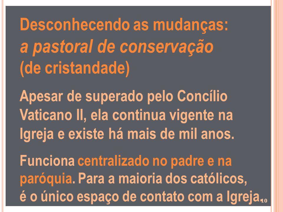 Desconhecendo as mudanças: a pastoral de conservação (de cristandade)