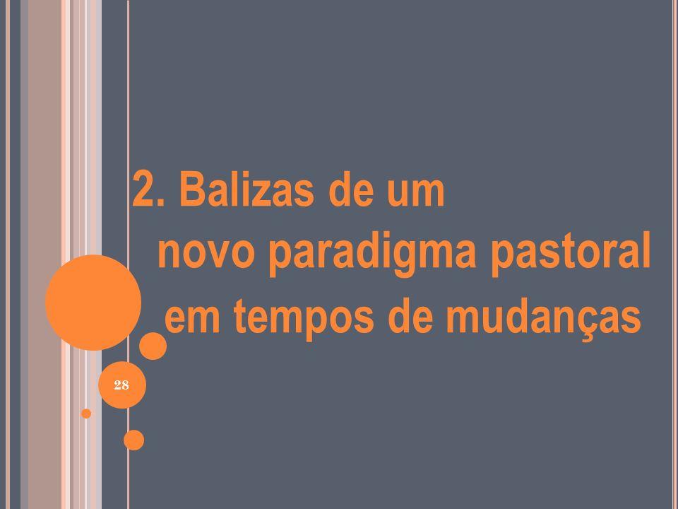 2. Balizas de um novo paradigma pastoral