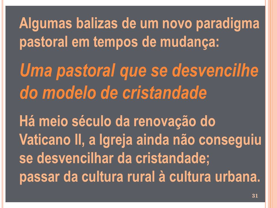 Uma pastoral que se desvencilhe do modelo de cristandade