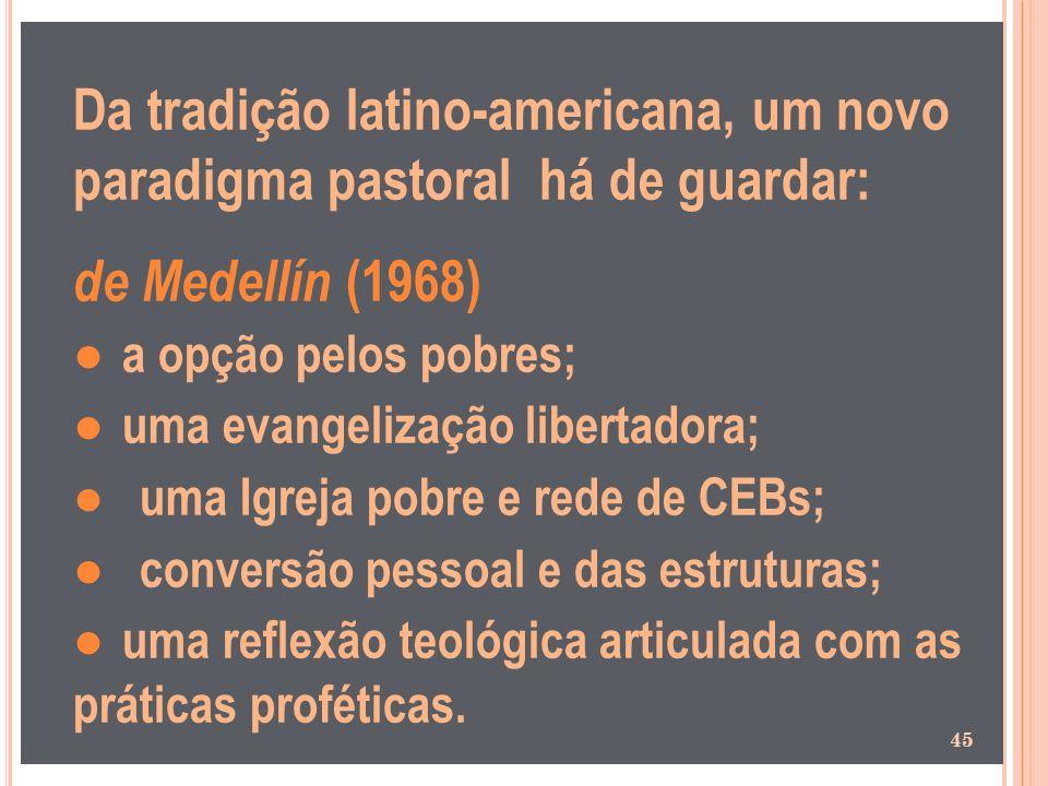 Da tradição latino-americana, um novo paradigma pastoral há de guardar: