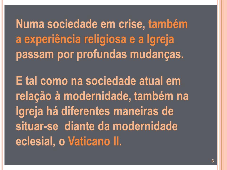 Numa sociedade em crise, também a experiência religiosa e a Igreja passam por profundas mudanças.