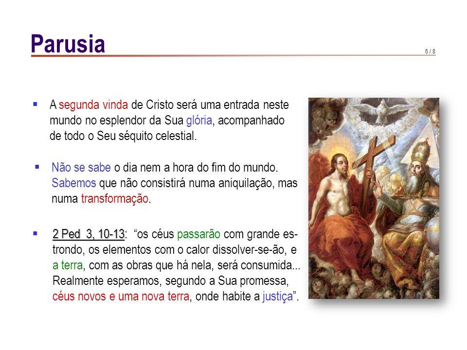 Parusia A Revelação não esclarece a data da vinda de Cristo, mas fala de sinais que a precederão: A pregação do Evangelho em.