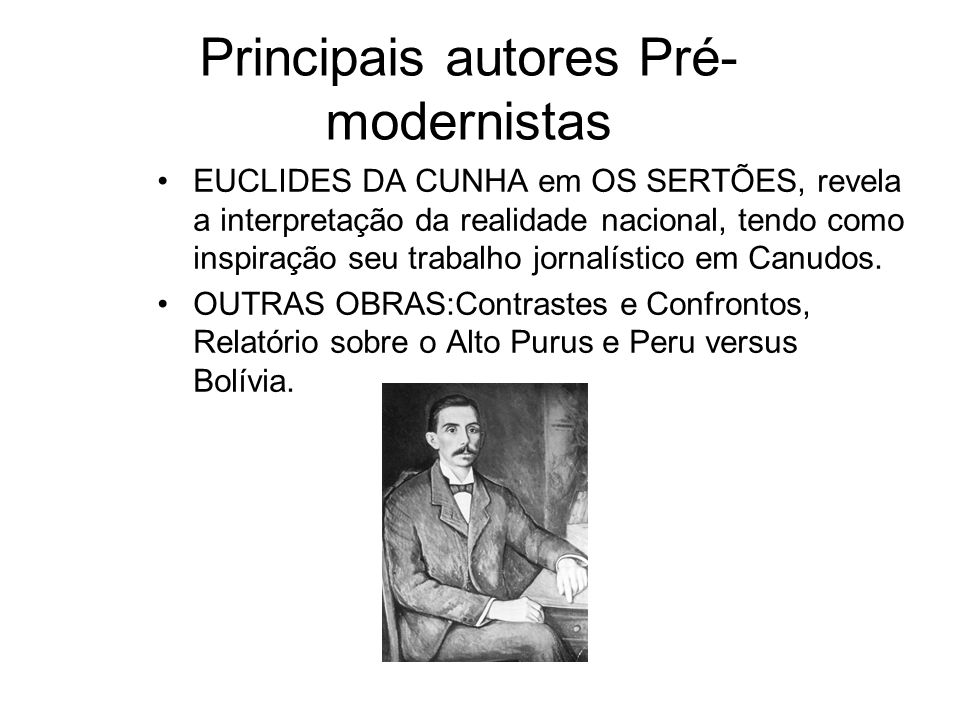 Principais autores Pré-modernistas