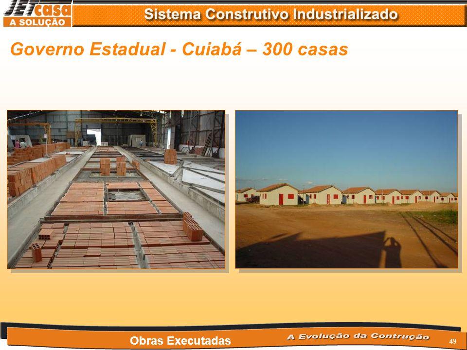 Governo Estadual - Cuiabá – 300 casas
