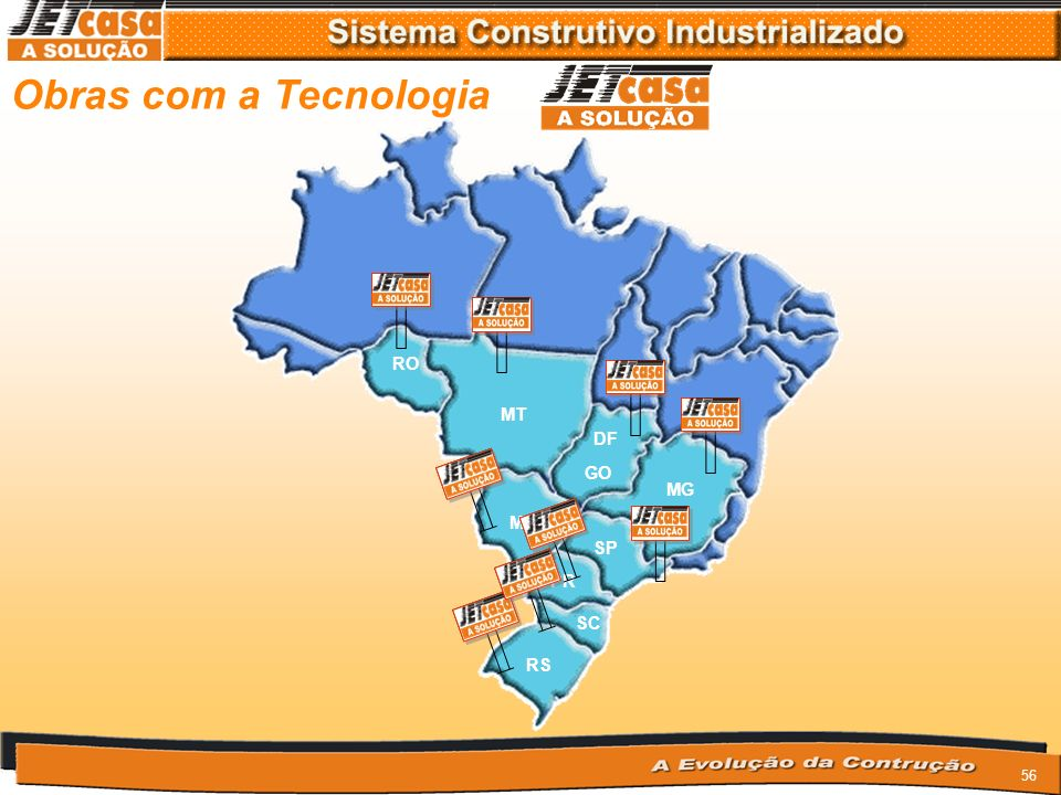 Obras com a Tecnologia RO MT DF GO MG MS SP PR SC RS