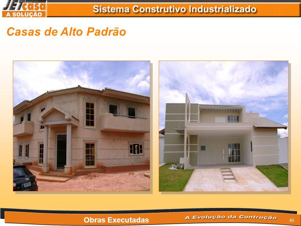 Casas de Alto Padrão Obras Executadas