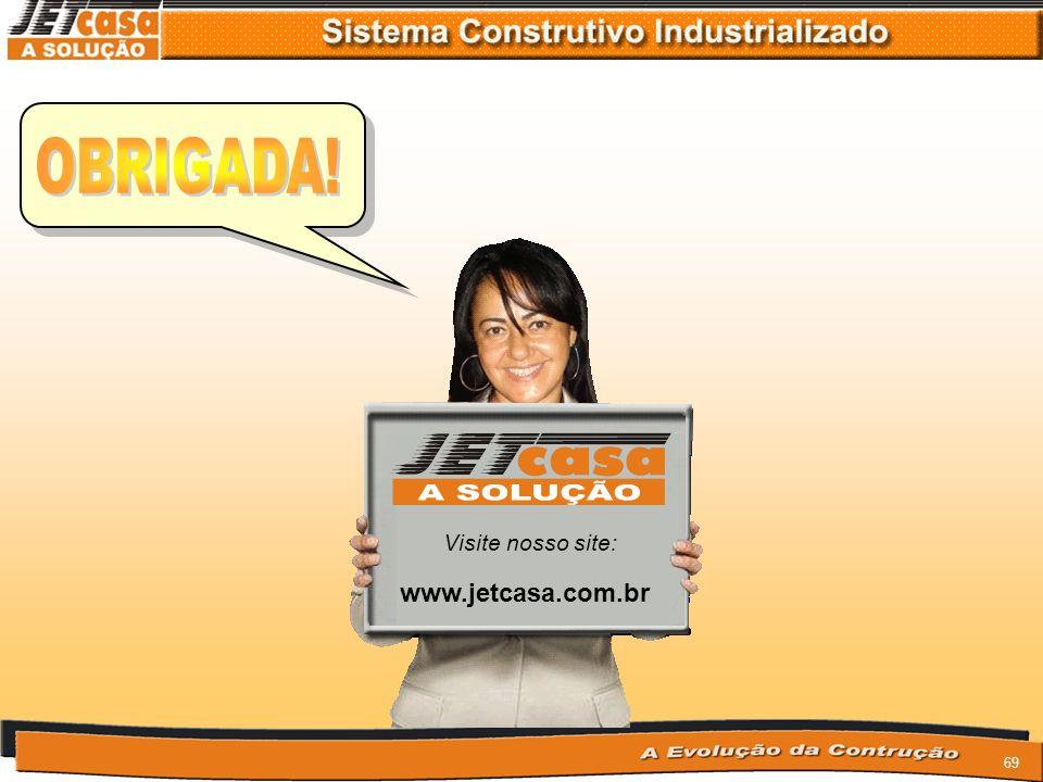 OBRIGADA! Visite nosso site: www.jetcasa.com.br