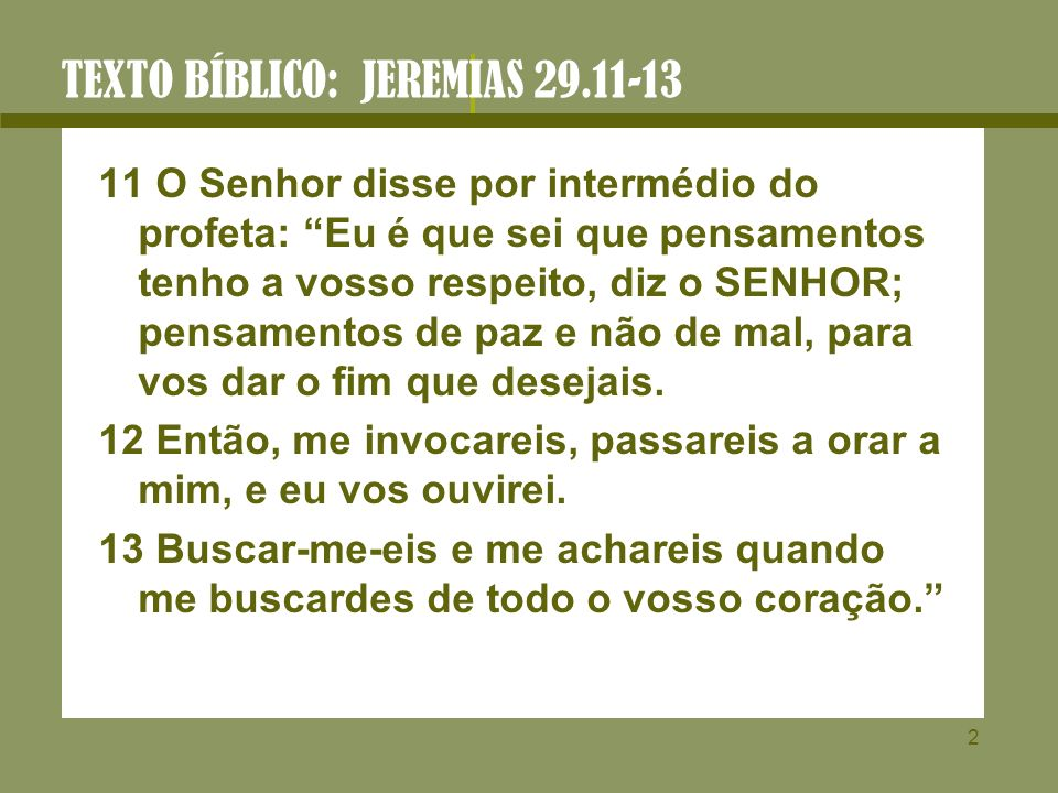 TEXTO BÍBLICO: JEREMIAS 29.11-13