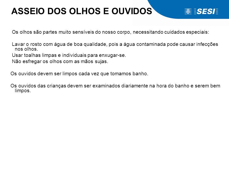 ASSEIO DOS OLHOS E OUVIDOS
