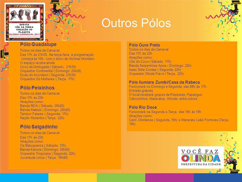 Outros Pólos Pólo Guadalupe Todos os dias de Carnaval Pólo Peixinhos
