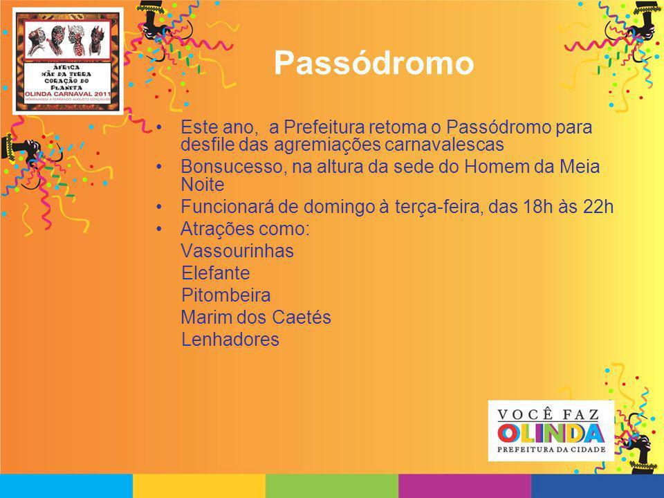 Passódromo Este ano, a Prefeitura retoma o Passódromo para desfile das agremiações carnavalescas.