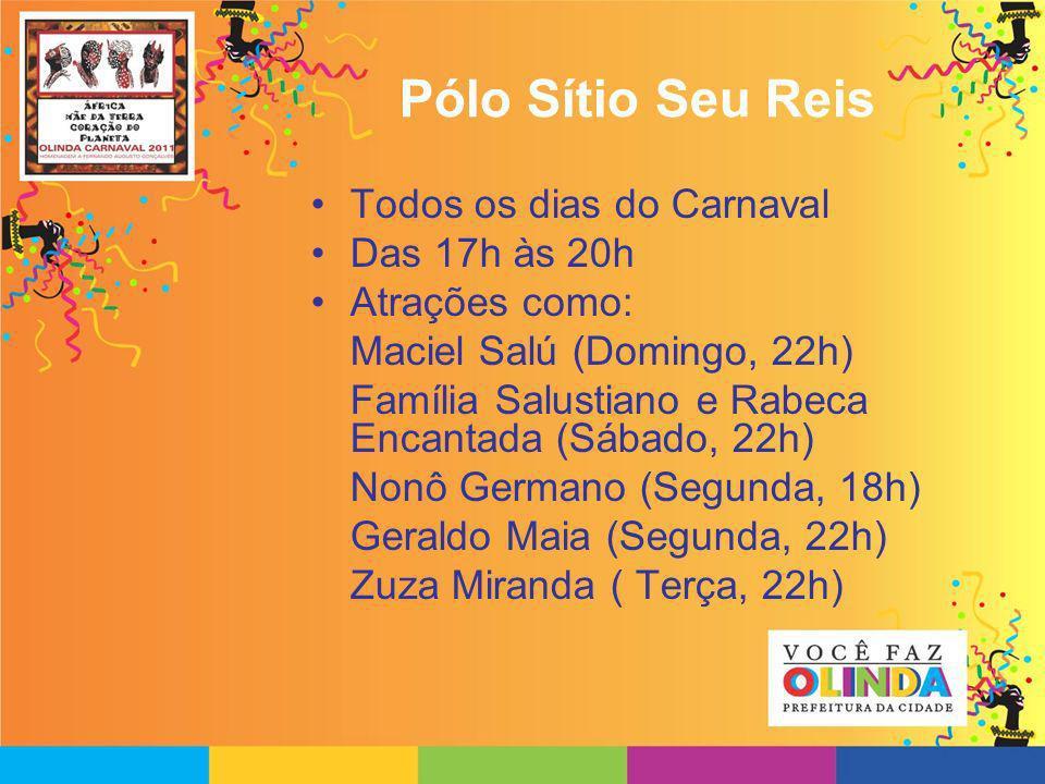 Pólo Sítio Seu Reis Todos os dias do Carnaval Das 17h às 20h