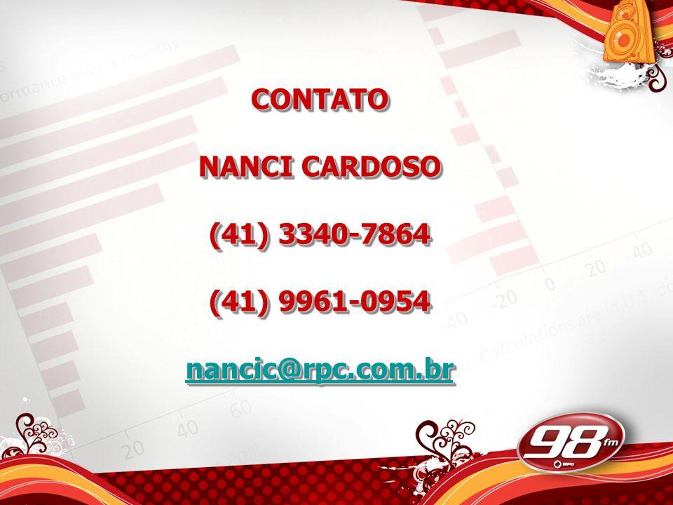 CONTATO NANCI CARDOSO (41) 3340-7864 (41) 9961-0954 nancic@rpc.com.br