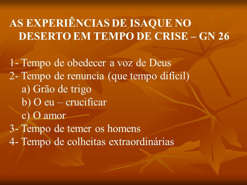 AS EXPERIÊNCIAS DE ISAQUE NO DESERTO EM TEMPO DE CRISE – GN 26