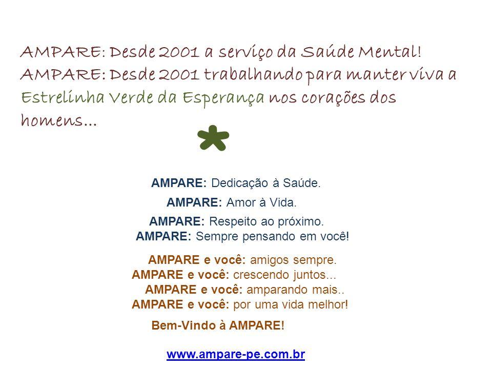 * AMPARE: Desde 2001 a serviço da Saúde Mental!